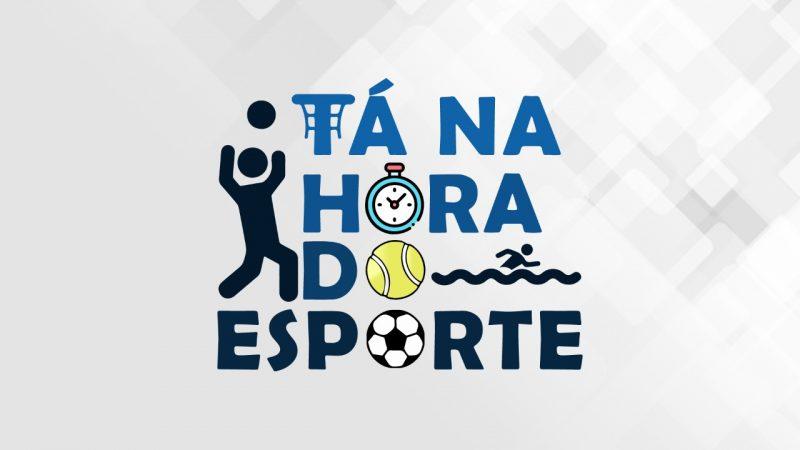 Tá na Hora do Esporte 04/03 AO VIVO