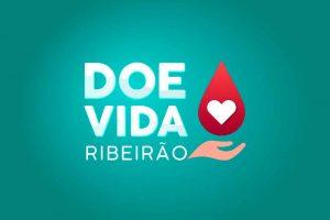 FUNDO SOCIAL LANÇA A CAMPANHA DOE VIDA RIBEIRÃO