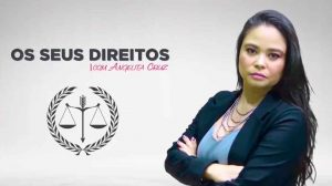 DRA. ANGELITA CRUZ COMPLEMENTA OS OITO DIREITOS MAIS VIOLADOS PELAS EMPORESAS