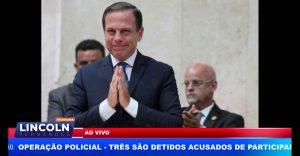 GOVERNADOR DE SÃO PAULO É INTERNADO PARA REALIZAÇÃO DE CIRURGIA