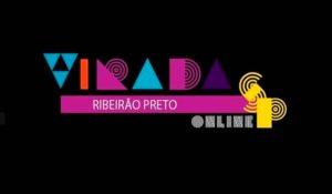 #VIRADASP ONLINE REÚNE ARTISTAS DE RIBEIRÃO PRETO E GRANDES NOMES DO CENÁRIO CULTURAL NACIONAL