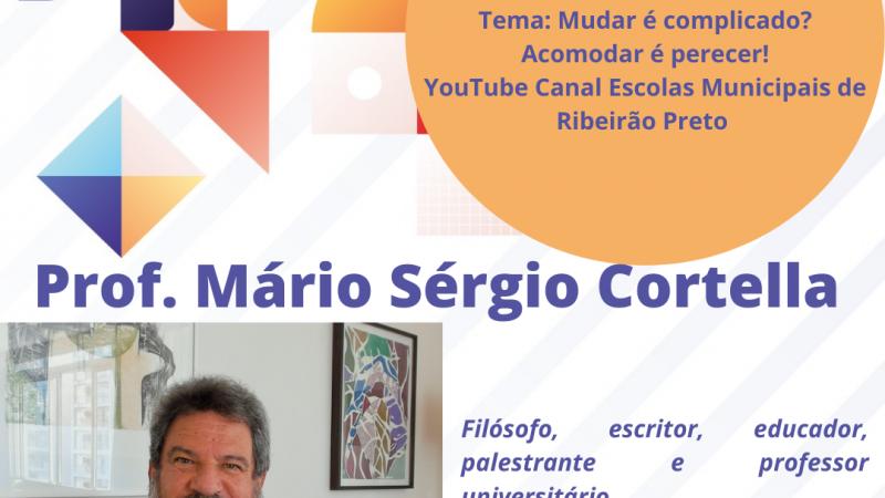EDUCAÇÃO PROMOVE PALESTRA COM MÁRIO SÉRGIO CORTELLA NESTA SEXTA-FEIRA